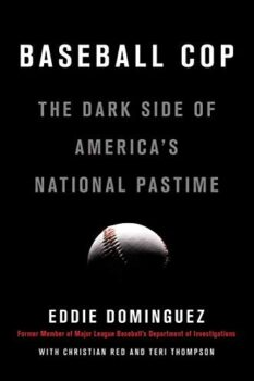 Baseball Cop: The Dark Side of America's Pastime