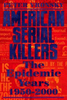 American Serial Killers: The Epidemic Years 1950 – 2000