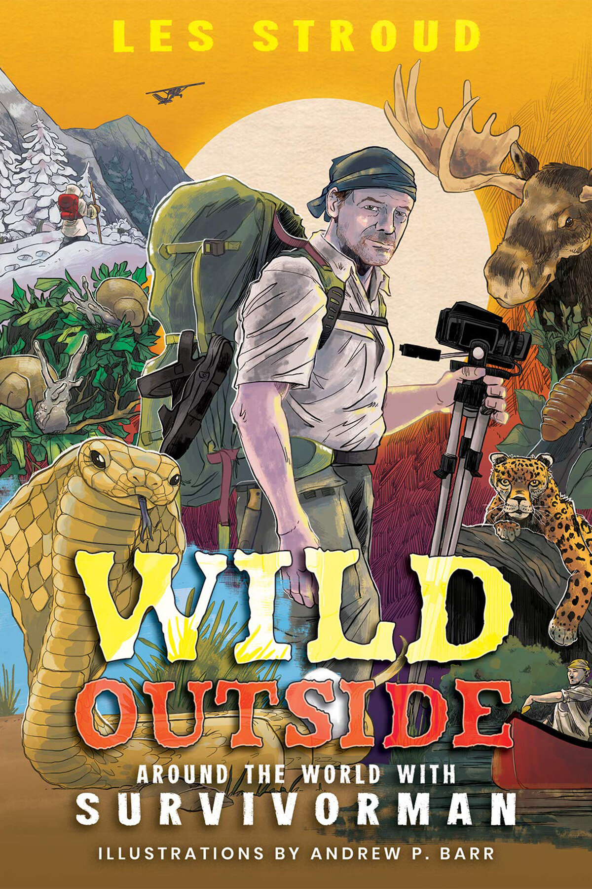 Wild Outside: Around the World with Survivorman by Les Stroud