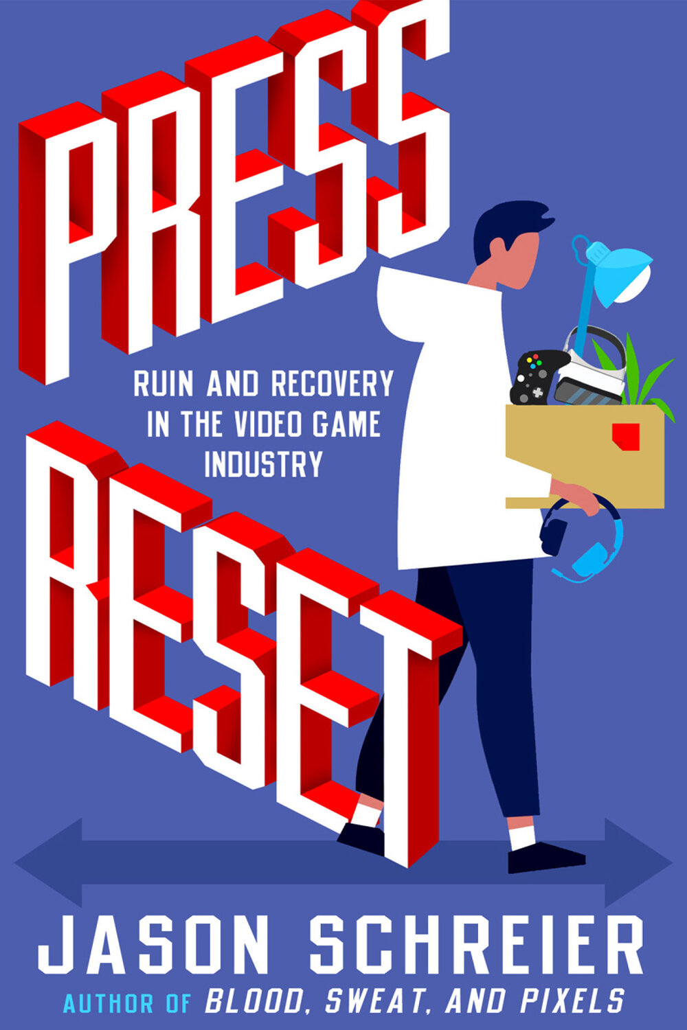 Press Reset: Ruin and Recovery in the Video Game Industry by Jason Schreier
