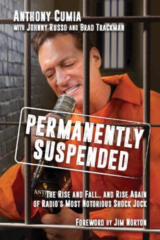 Permanently Suspended: The Rise, Fall…and Rise Again of Radio's Most Notorious Shock Jock