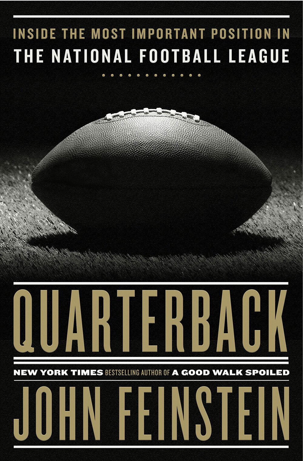 Quarterback: Inside the Most Important Position in the NFL by John Feinstein