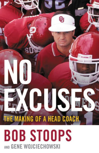 No Excuses: The Making of a Head Coach by Bob Stoops and Gene Wojciechowski
