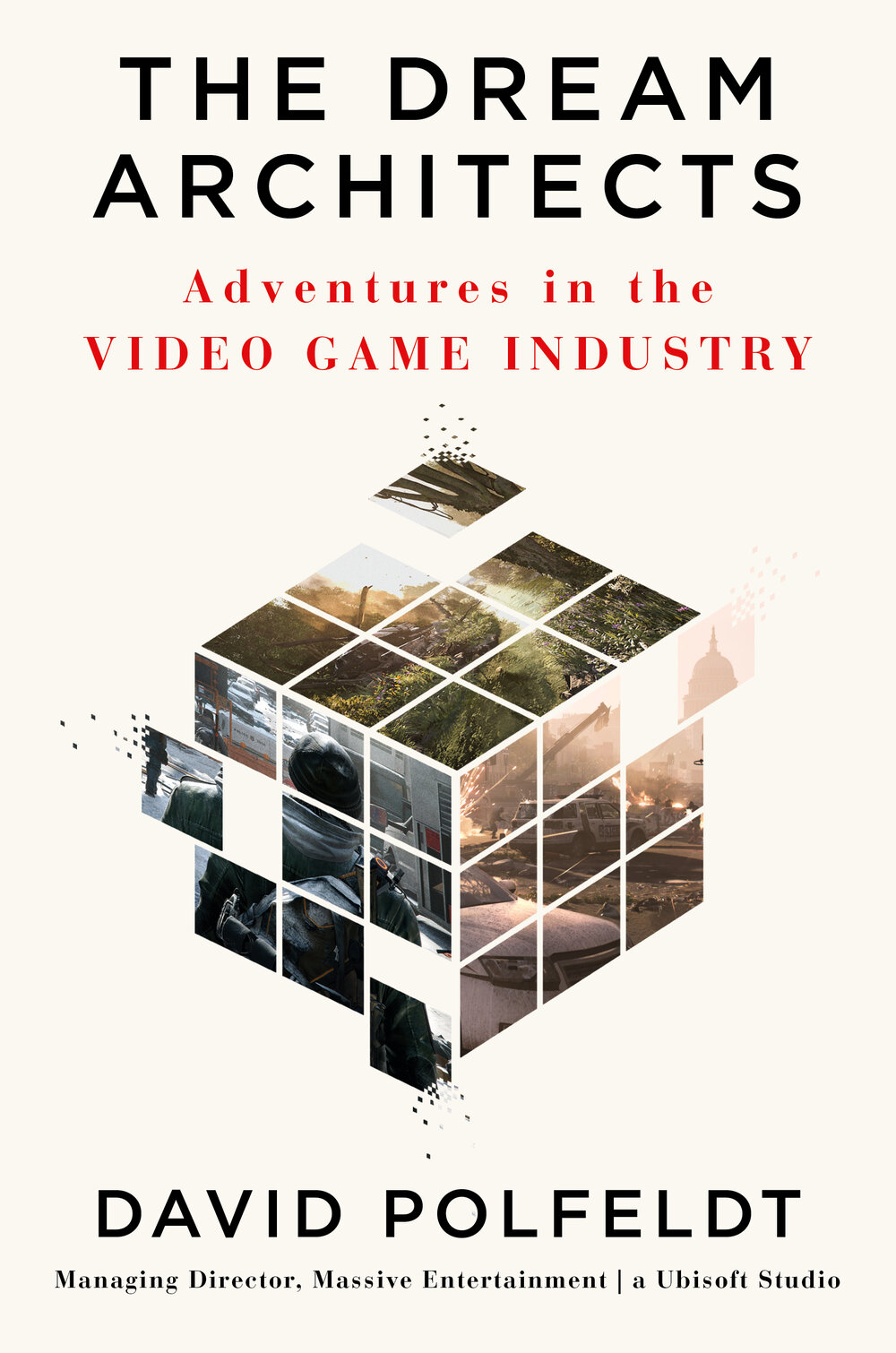 The Dream Architects: Adventures in the Video Game Industry by David Polfeldt