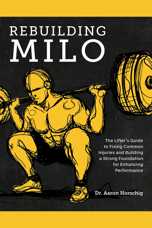 Rebuilding Milo by Dr. Aaron Horschig